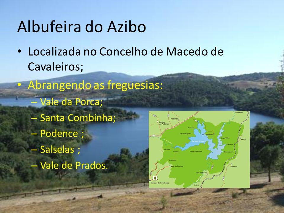 Albufeira do Azibo Localizada no Concelho de Macedo de Cavaleiros;