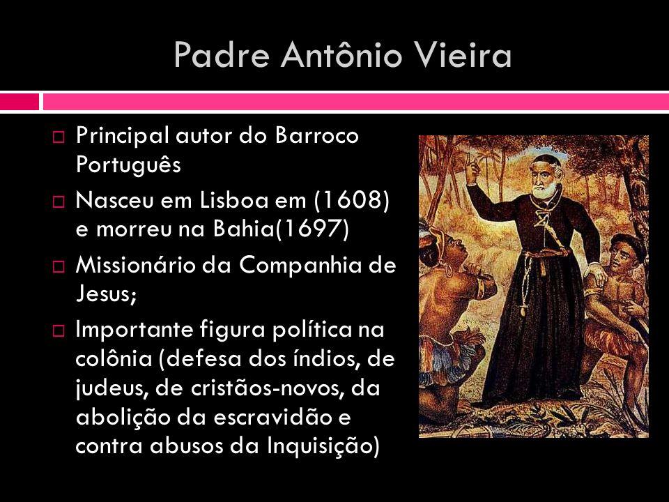 Padre Antônio Vieira Principal autor do Barroco Português