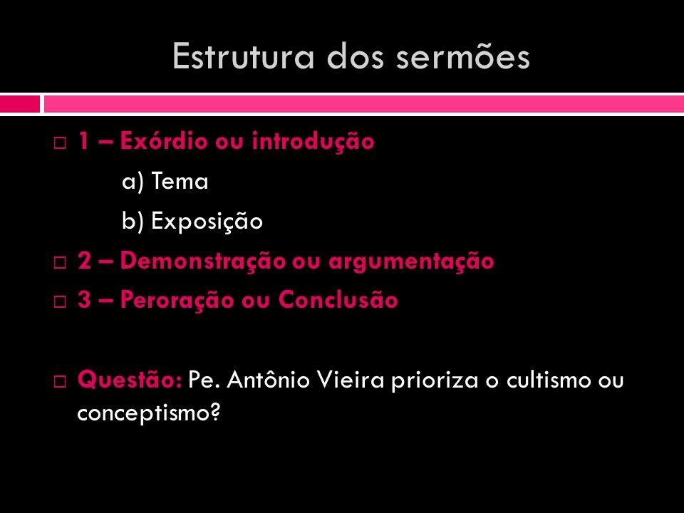 Estrutura dos sermões 1 – Exórdio ou introdução a) Tema b) Exposição