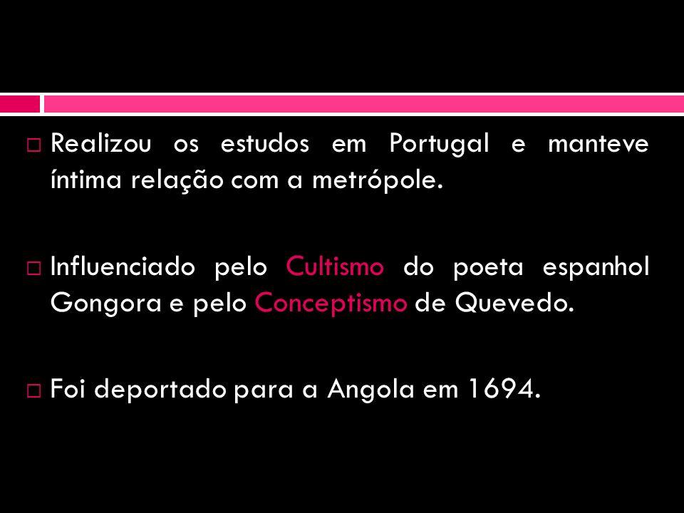 Realizou os estudos em Portugal e manteve íntima relação com a metrópole.