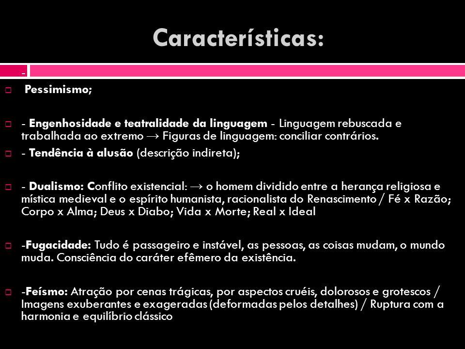 Características: - Pessimismo;