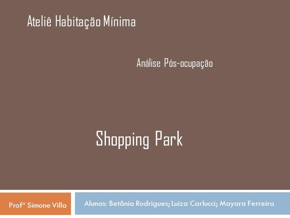 Shopping Park Ateliê Habitação Mínima Análise Pós-ocupação