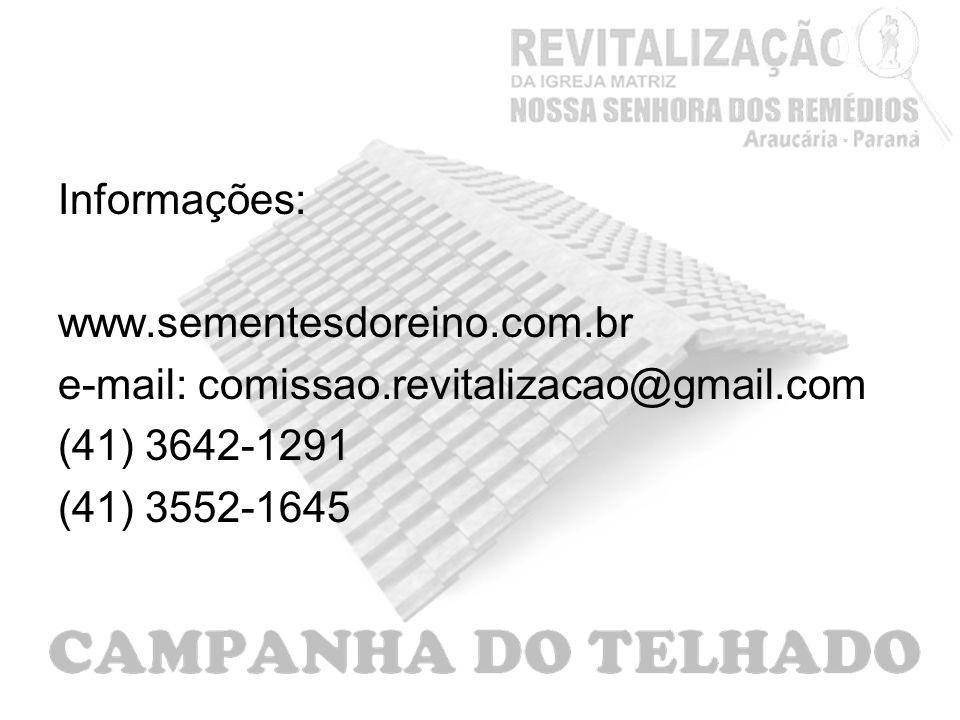 Informações: www.sementesdoreino.com.br. e-mail: comissao.revitalizacao@gmail.com. (41) 3642-1291.