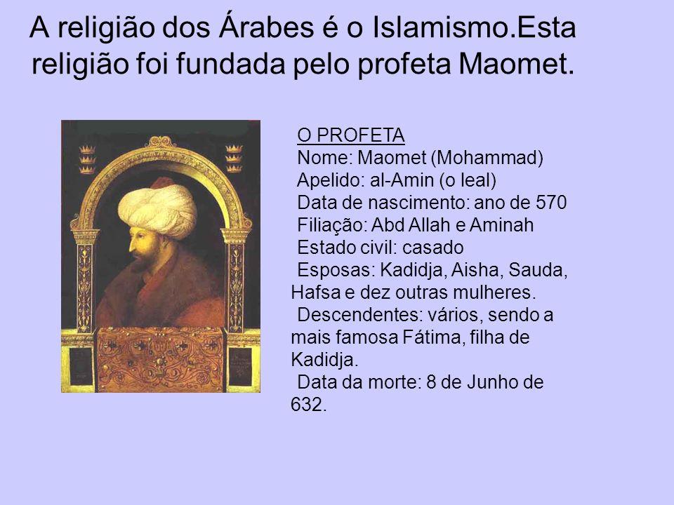 A religião dos Árabes é o Islamismo