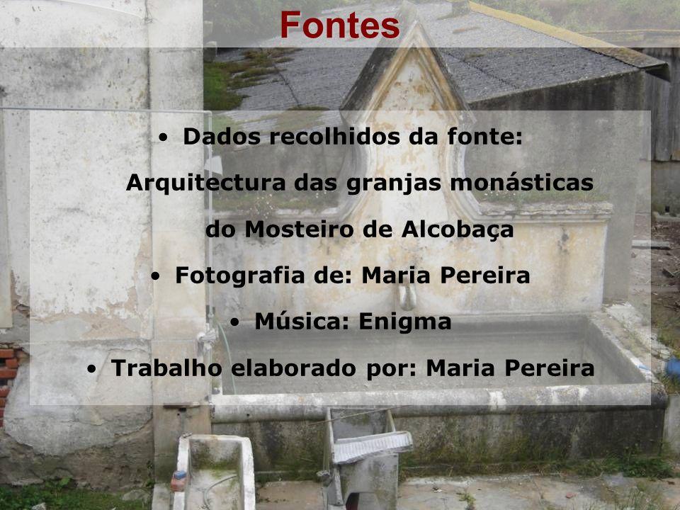 Fontes Dados recolhidos da fonte: Arquitectura das granjas monásticas