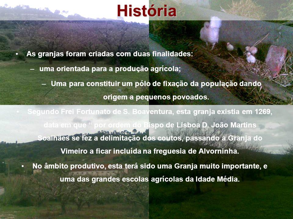 História As granjas foram criadas com duas finalidades: