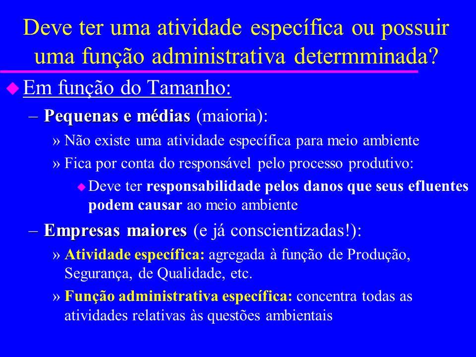 Deve ter uma atividade específica ou possuir uma função administrativa determminada
