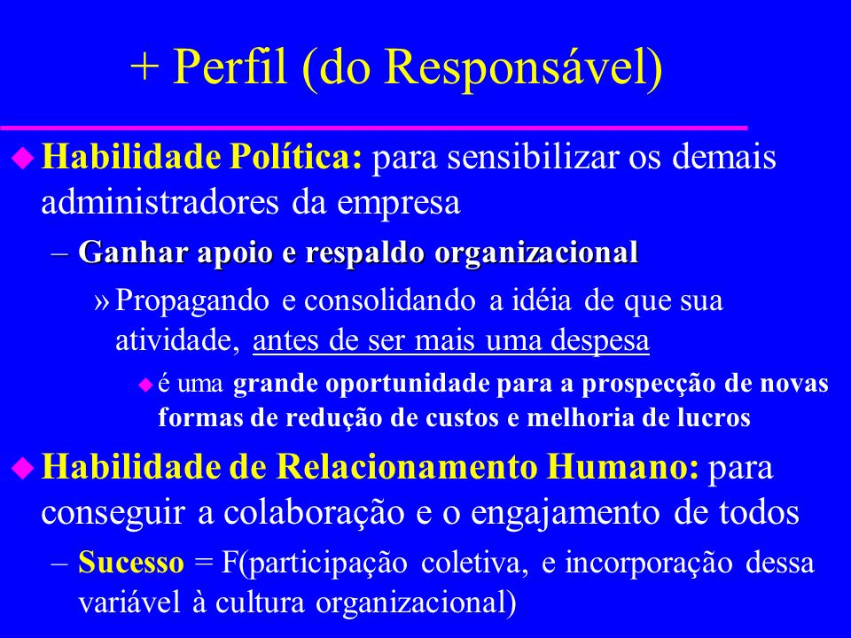 + Perfil (do Responsável)