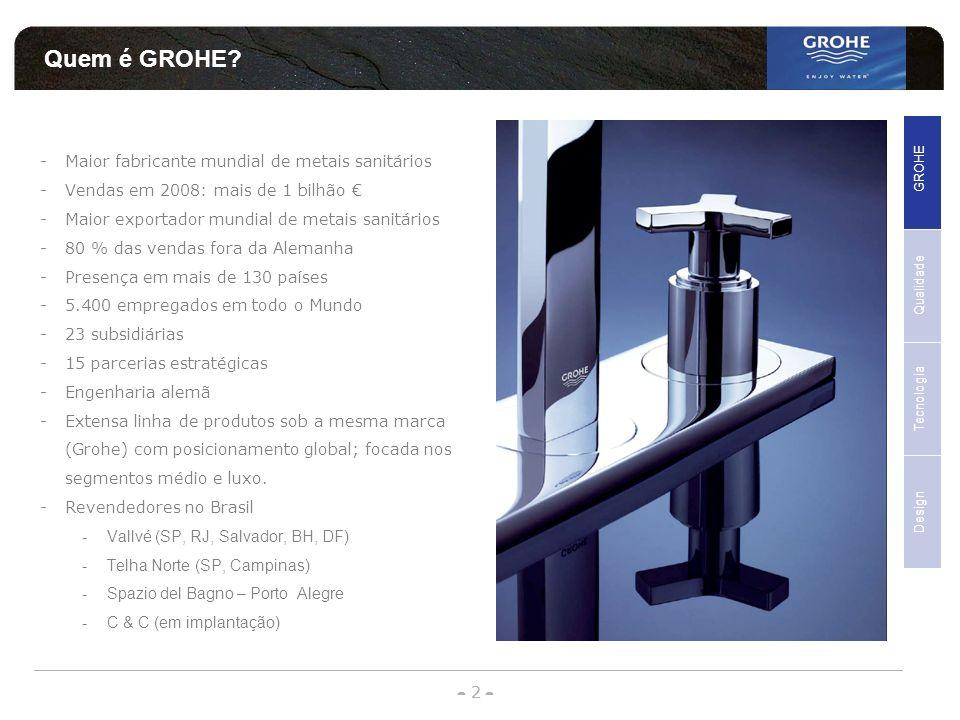 Quem é GROHE - - - - Maior fabricante mundial de metais sanitários