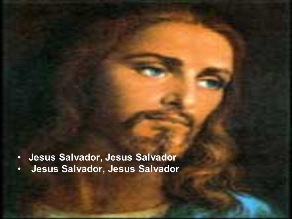 Jesus Salvador, Jesus Salvador
