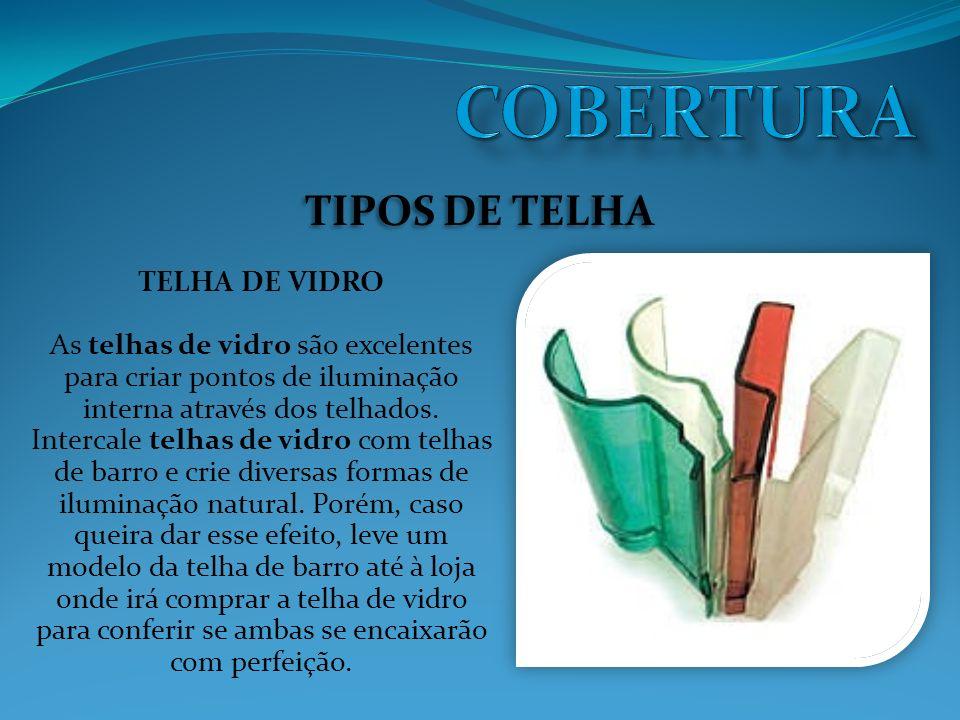 COBERTURA TIPOS DE TELHA TELHA DE VIDRO