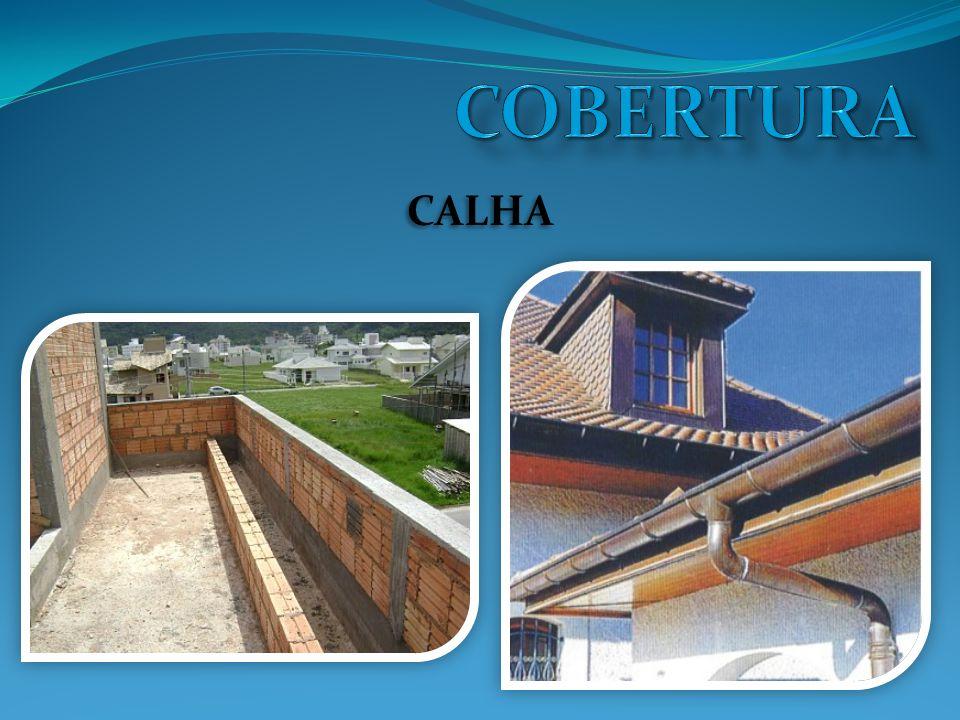 COBERTURA CALHA