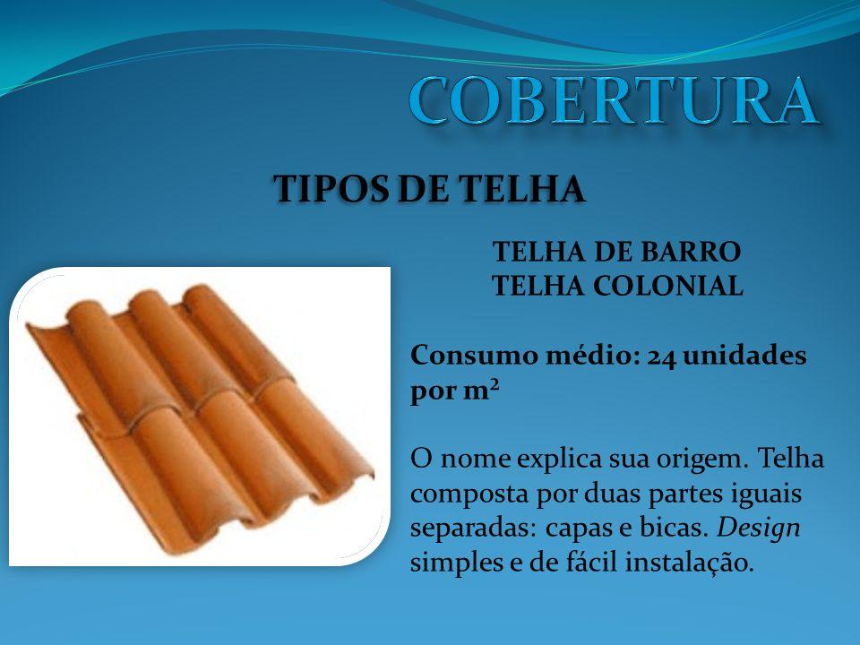 COBERTURA TIPOS DE TELHA TELHA DE BARRO TELHA COLONIAL