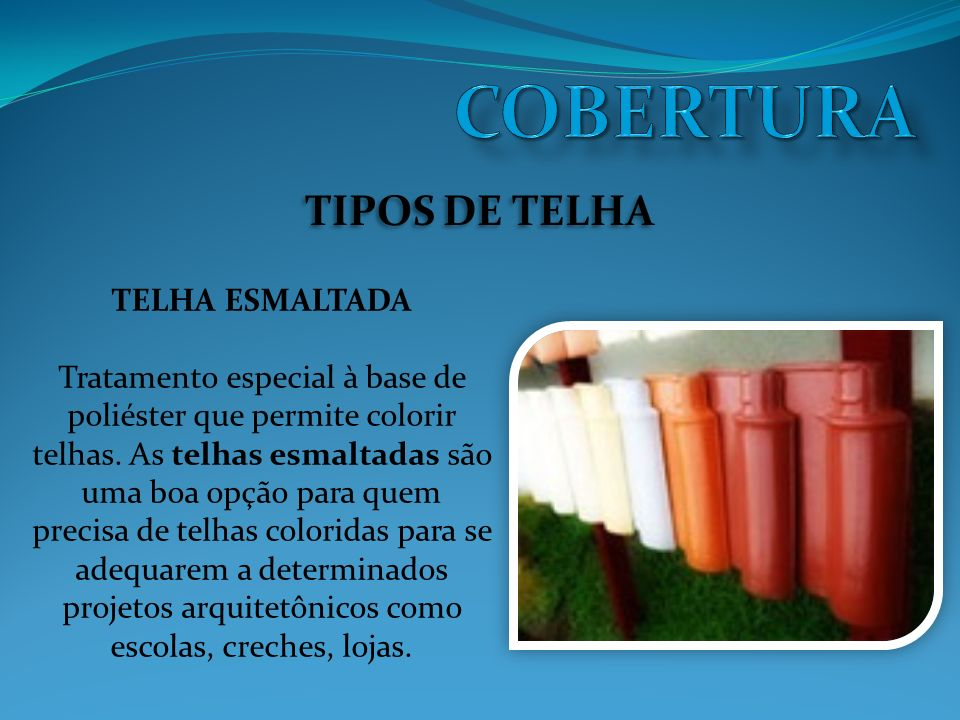 COBERTURA TIPOS DE TELHA TELHA ESMALTADA