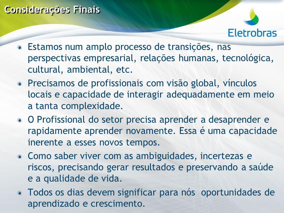 Considerações Finais Estamos num amplo processo de transições, nas perspectivas empresarial, relações humanas, tecnológica, cultural, ambiental, etc.