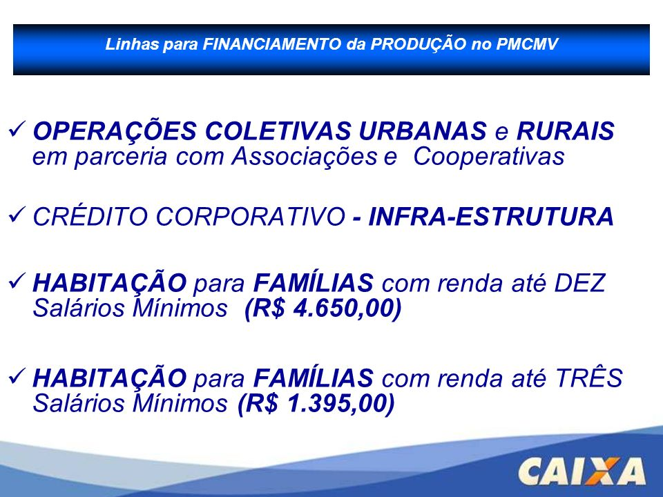 Linhas para FINANCIAMENTO da PRODUÇÃO no PMCMV