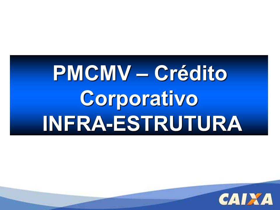 PMCMV – Crédito Corporativo INFRA-ESTRUTURA
