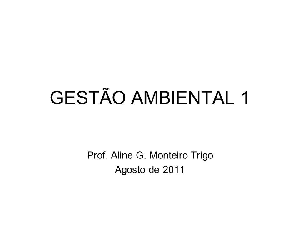 Prof. Aline G. Monteiro Trigo Agosto de 2011