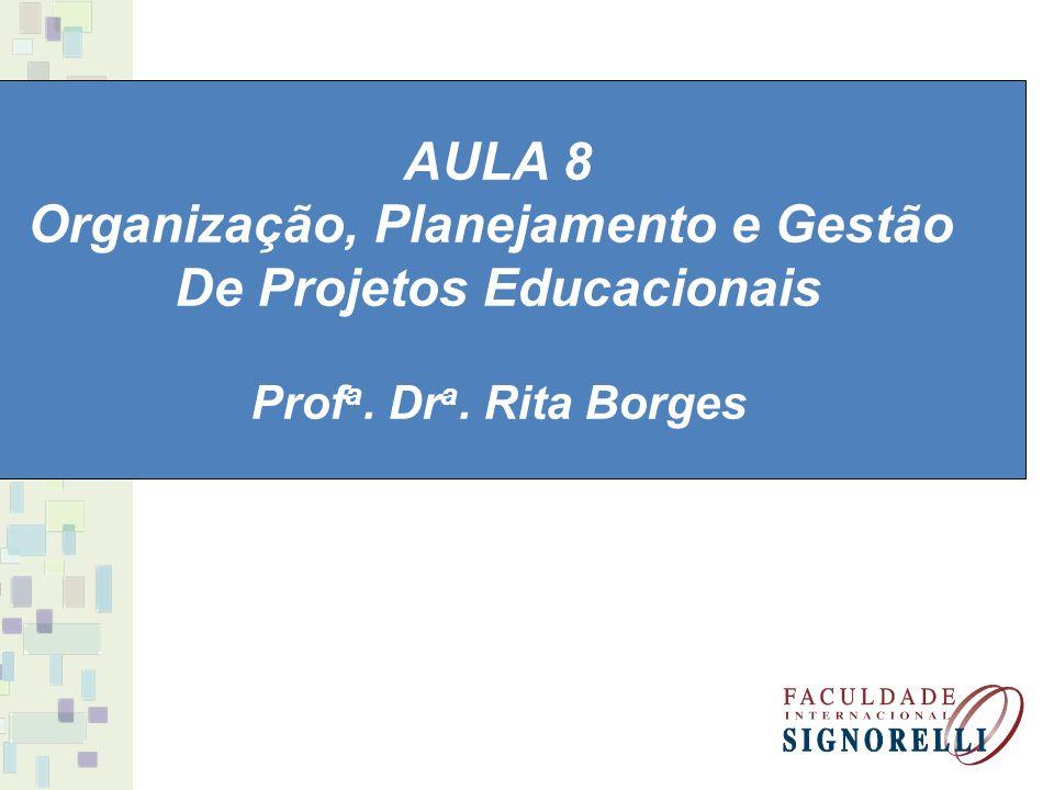 Organização, Planejamento e Gestão De Projetos Educacionais