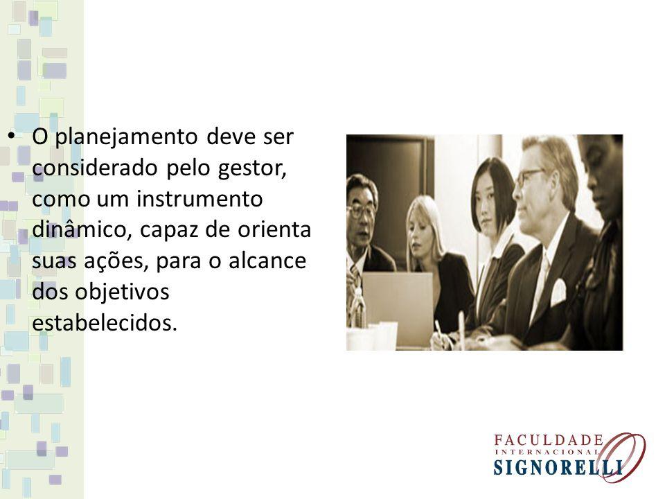 O planejamento deve ser considerado pelo gestor, como um instrumento dinâmico, capaz de orienta suas ações, para o alcance dos objetivos estabelecidos.