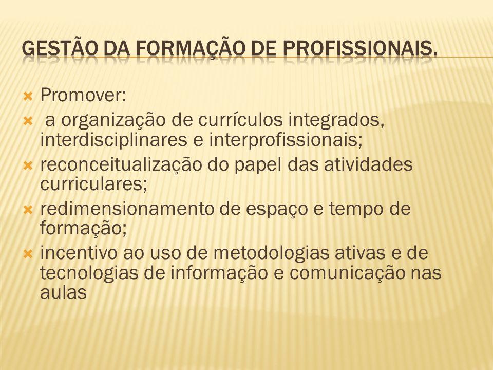 gestão da formação de profissionais.