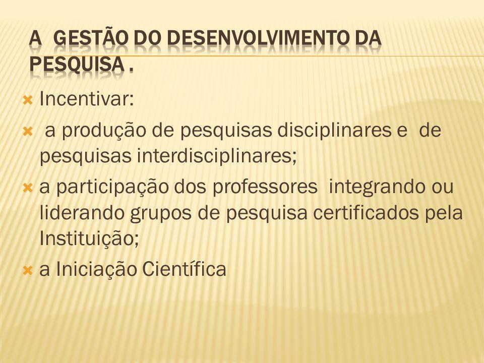a gestão do desenvolvimento da pesquisa .