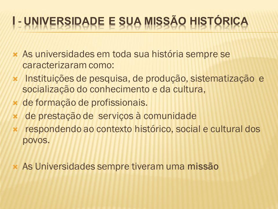 I - Universidade e sua missão histórica