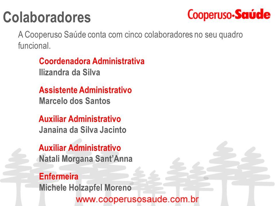 Colaboradores A Cooperuso Saúde conta com cinco colaboradores no seu quadro funcional. Coordenadora Administrativa.