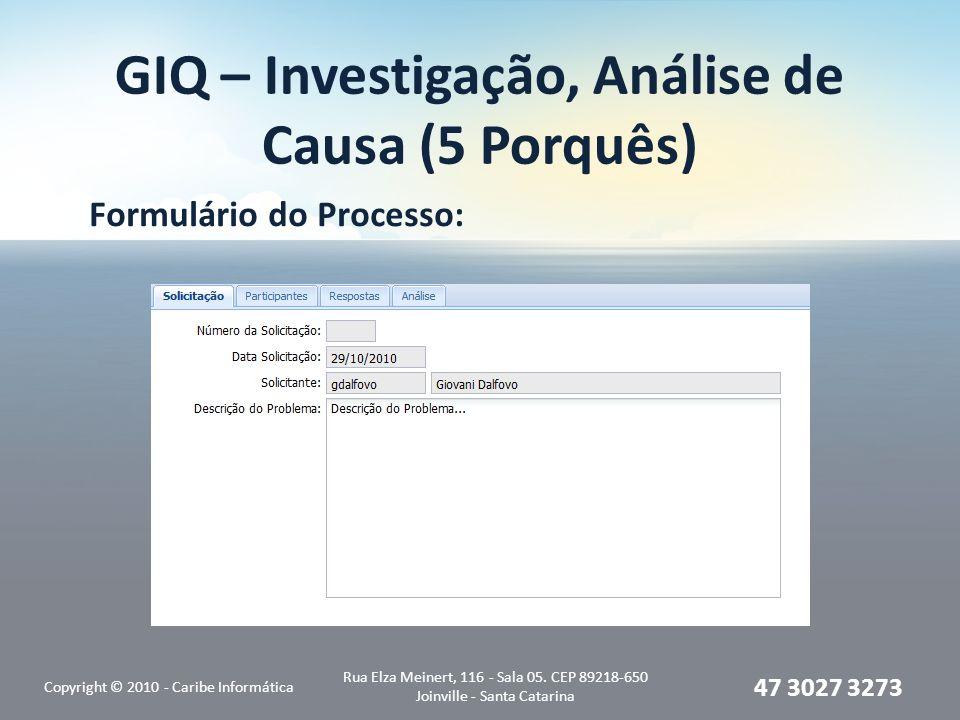 GIQ – Investigação, Análise de Causa (5 Porquês)