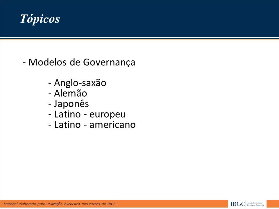 Tópicos - Modelos de Governança - Anglo-saxão - Alemão - Japonês
