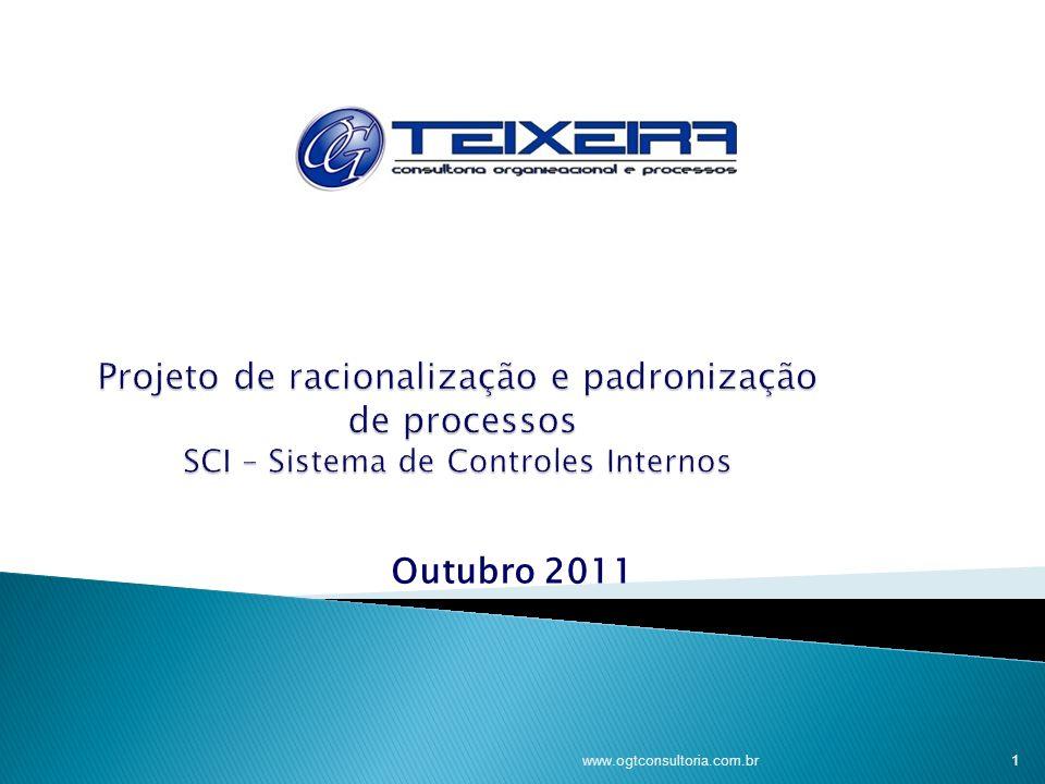 Projeto de racionalização e padronização de processos SCI – Sistema de Controles Internos