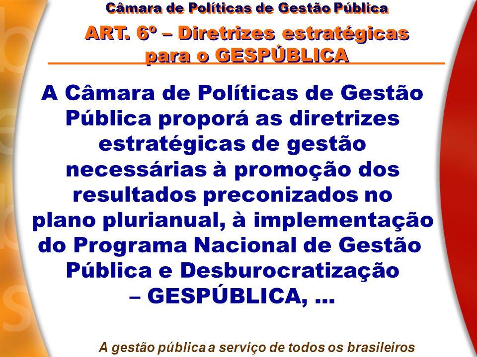 A Câmara de Políticas de Gestão Pública proporá as diretrizes