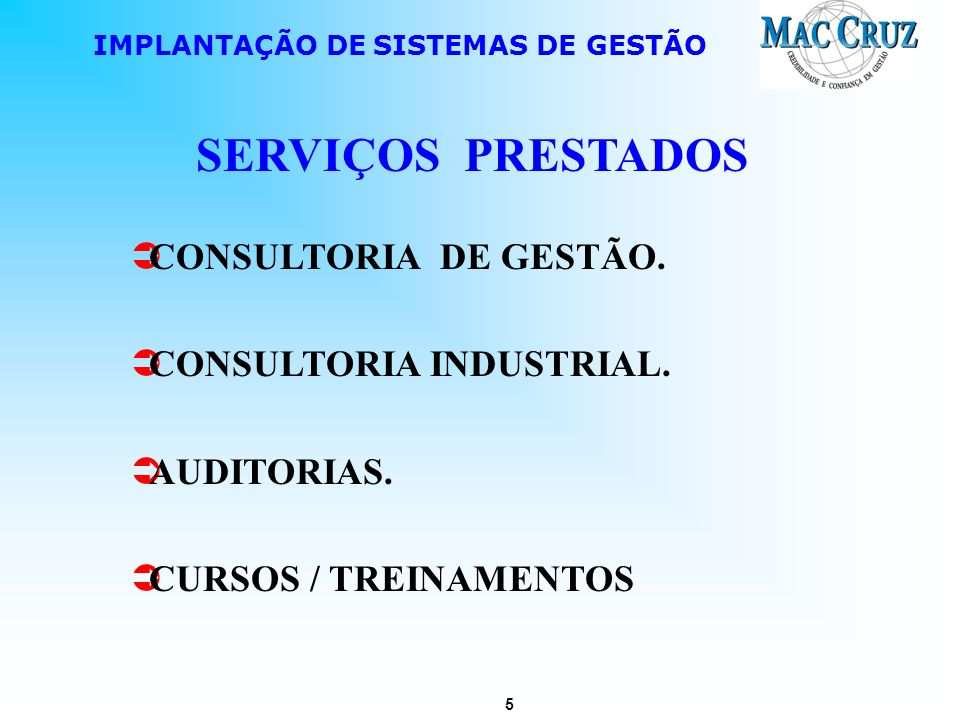 SERVIÇOS PRESTADOS CONSULTORIA DE GESTÃO. CONSULTORIA INDUSTRIAL.
