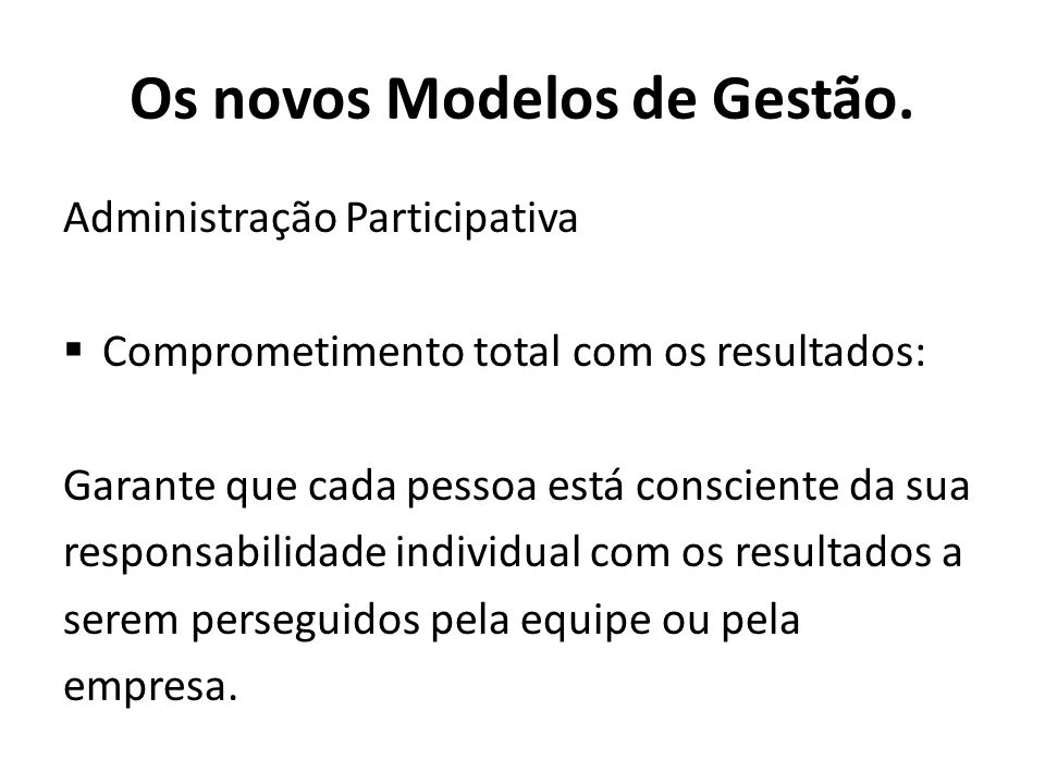 Os novos Modelos de Gestão.