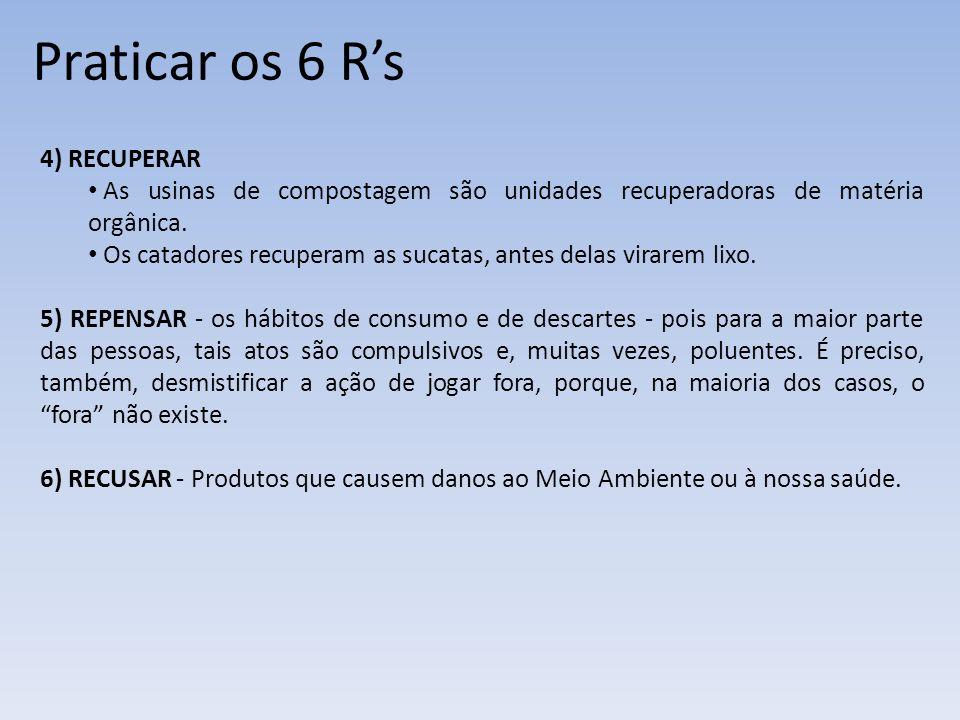 Praticar os 6 R's 4) RECUPERAR
