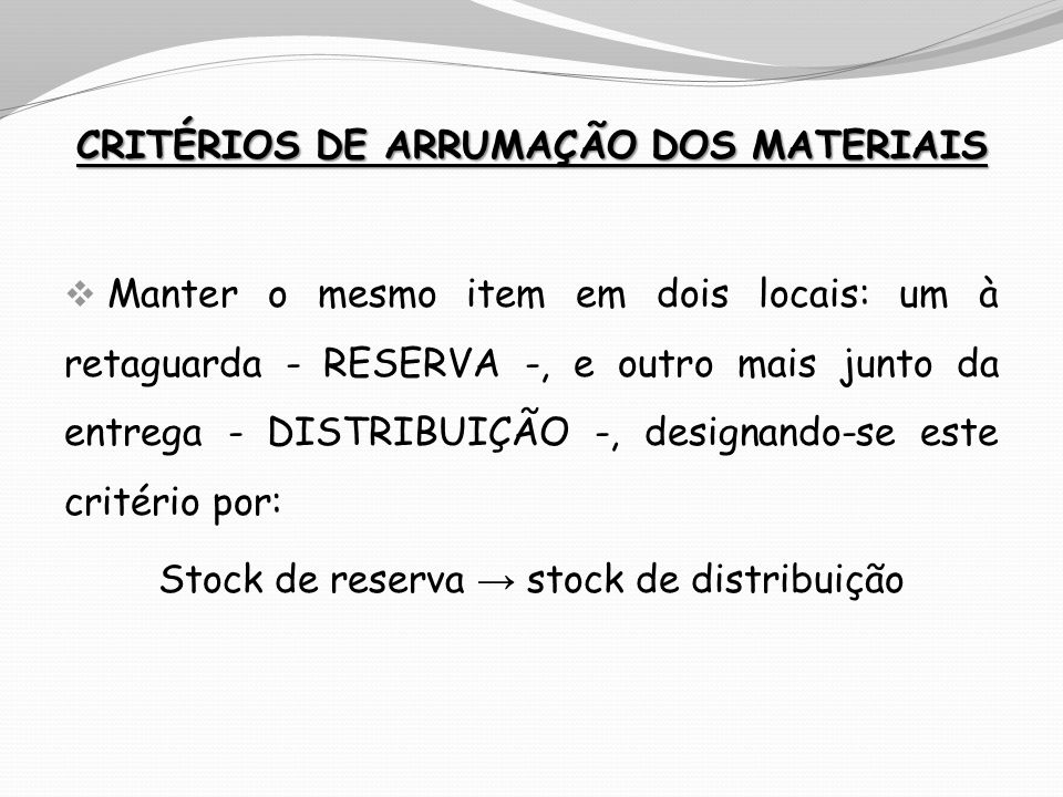 CRITÉRIOS DE ARRUMAÇÃO DOS MATERIAIS