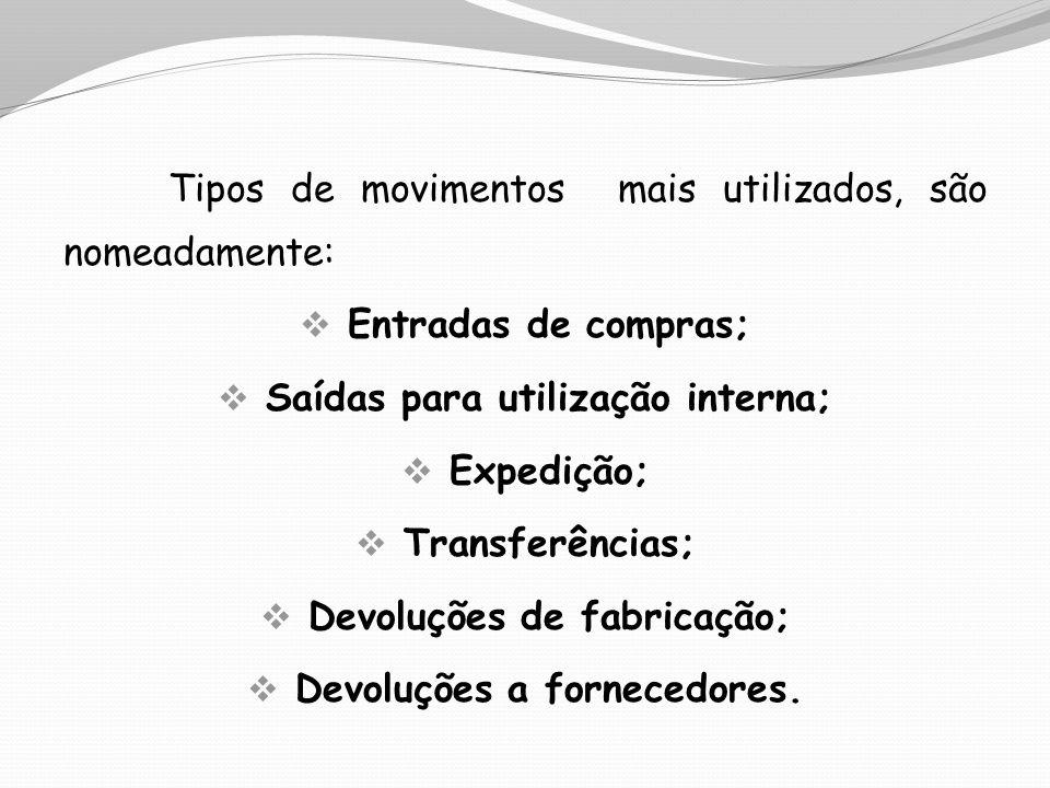Tipos de movimentos mais utilizados, são nomeadamente:
