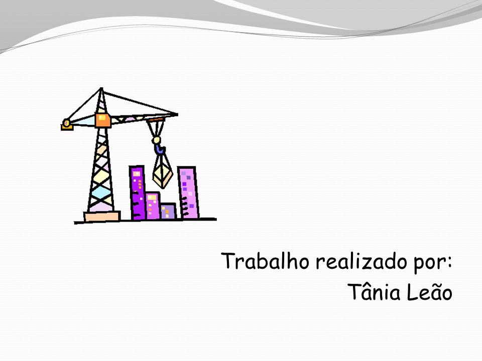 Trabalho realizado por: Tânia Leão