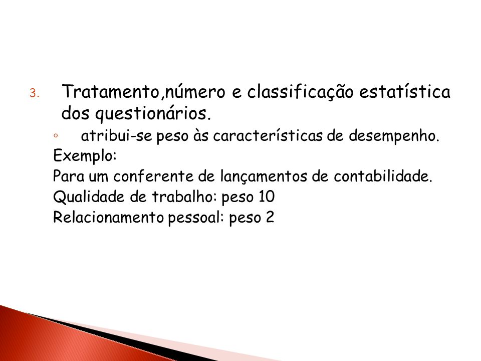 Tratamento,número e classificação estatística dos questionários.