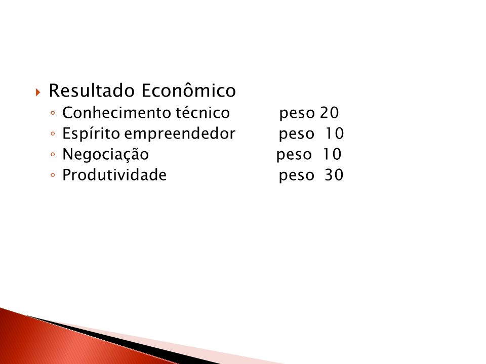 Resultado Econômico Conhecimento técnico peso 20