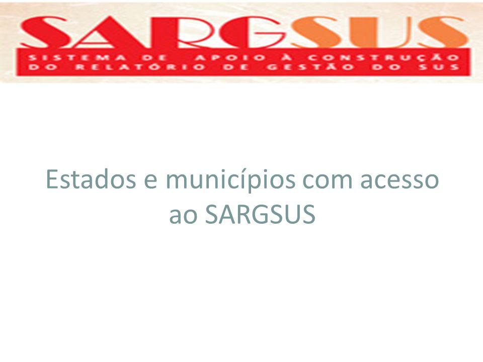 Estados e municípios com acesso ao SARGSUS