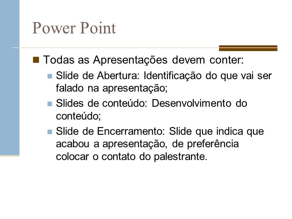 Power Point Todas as Apresentações devem conter: