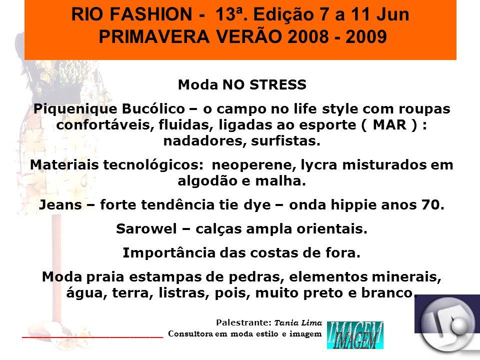 RIO FASHION - 13ª. Edição 7 a 11 Jun PRIMAVERA VERÃO 2008 - 2009