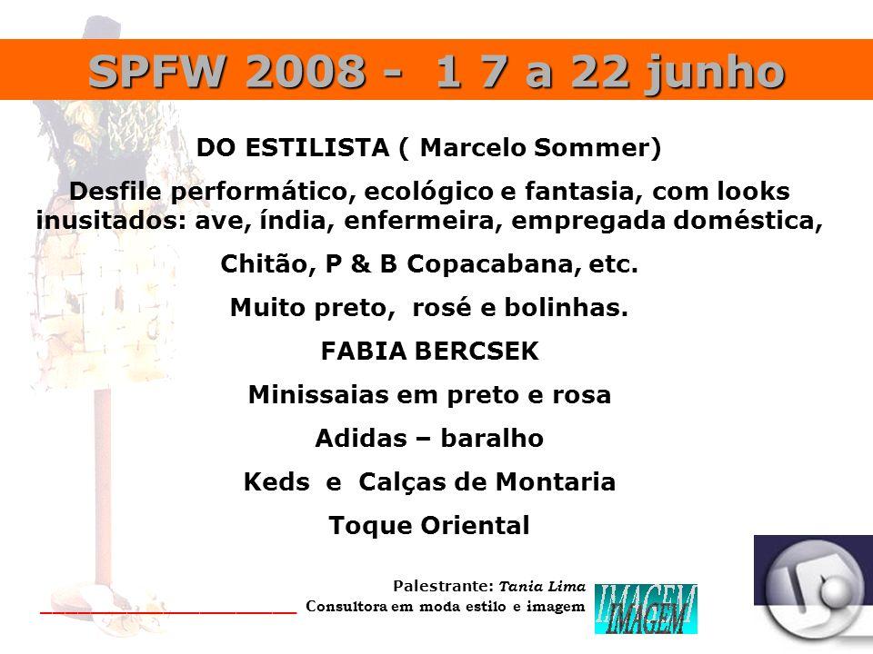 SPFW 2008 - 1 7 a 22 junho DO ESTILISTA ( Marcelo Sommer)