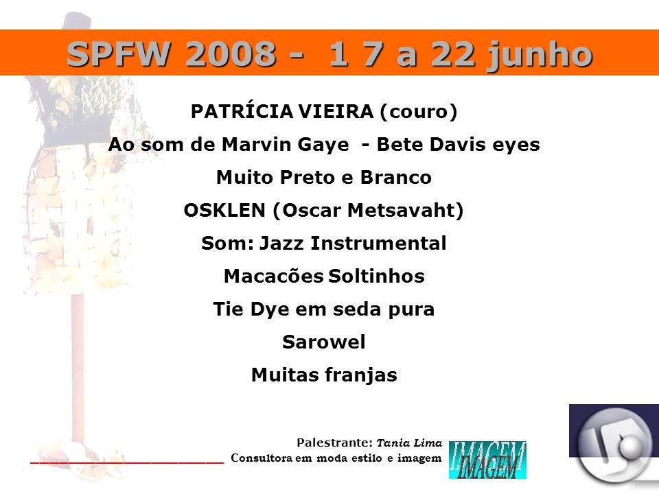 SPFW 2008 - 1 7 a 22 junho PATRÍCIA VIEIRA (couro)