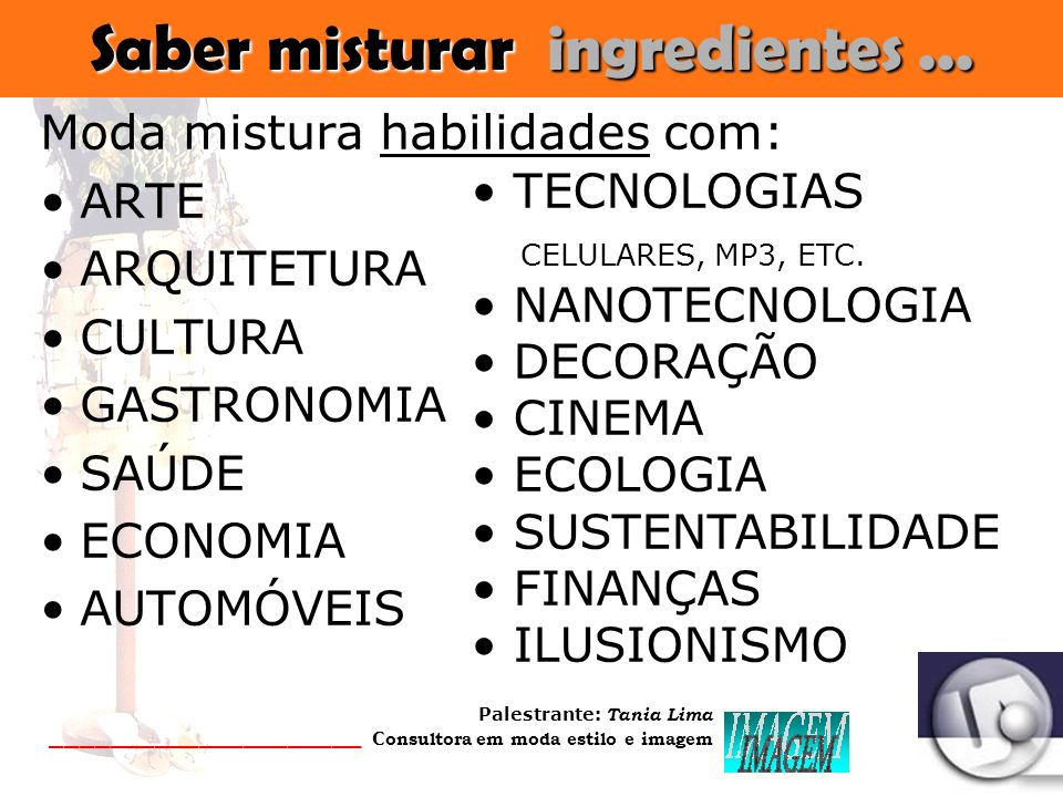 Saber misturar ingredientes ...