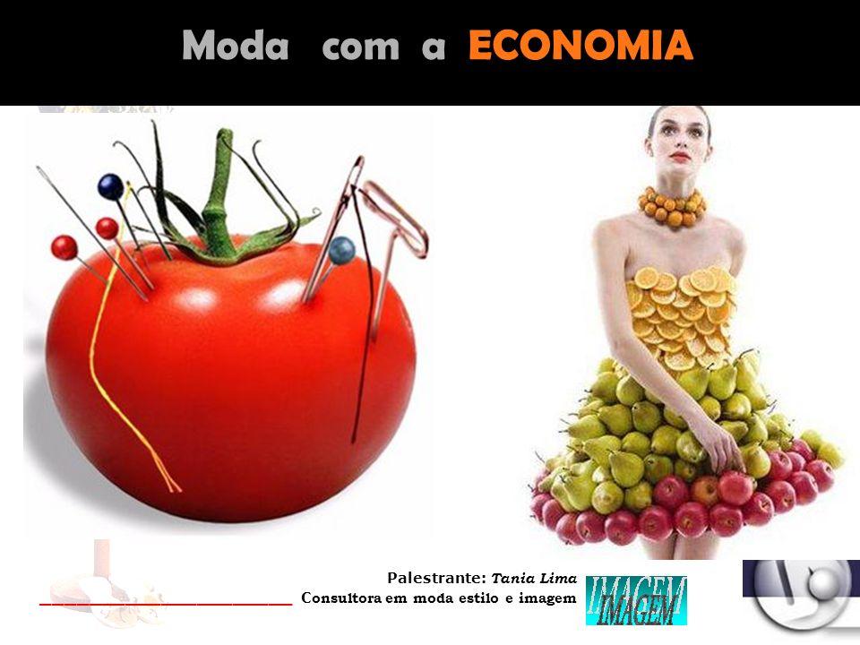 Moda com a GASTRONOMIA Moda com a ECONOMIA