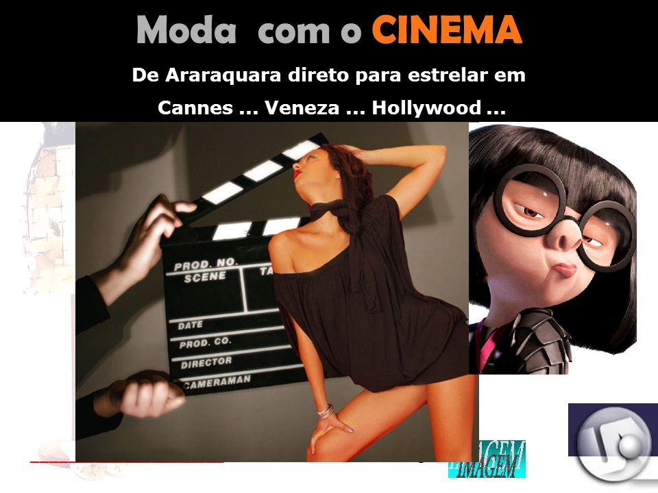 Moda com o CINEMA De Araraquara direto para estrelar em
