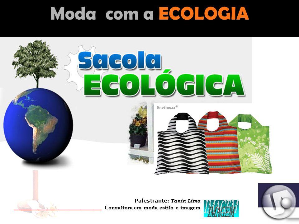 Moda com a ECOLOGIA