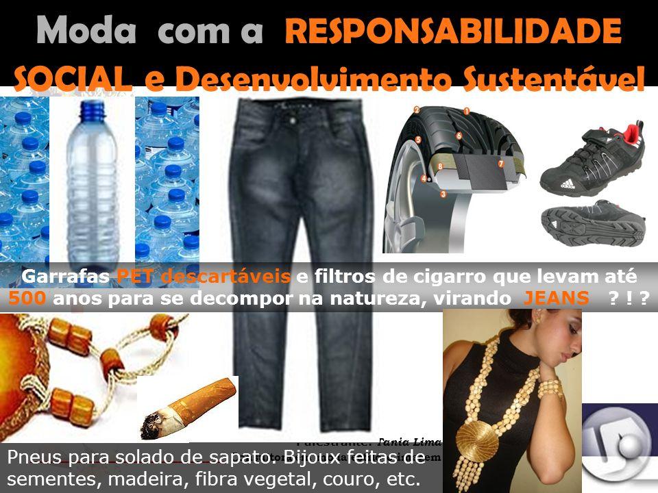 Moda com a RESPONSABILIDADE SOCIAL e Desenvolvimento Sustentável